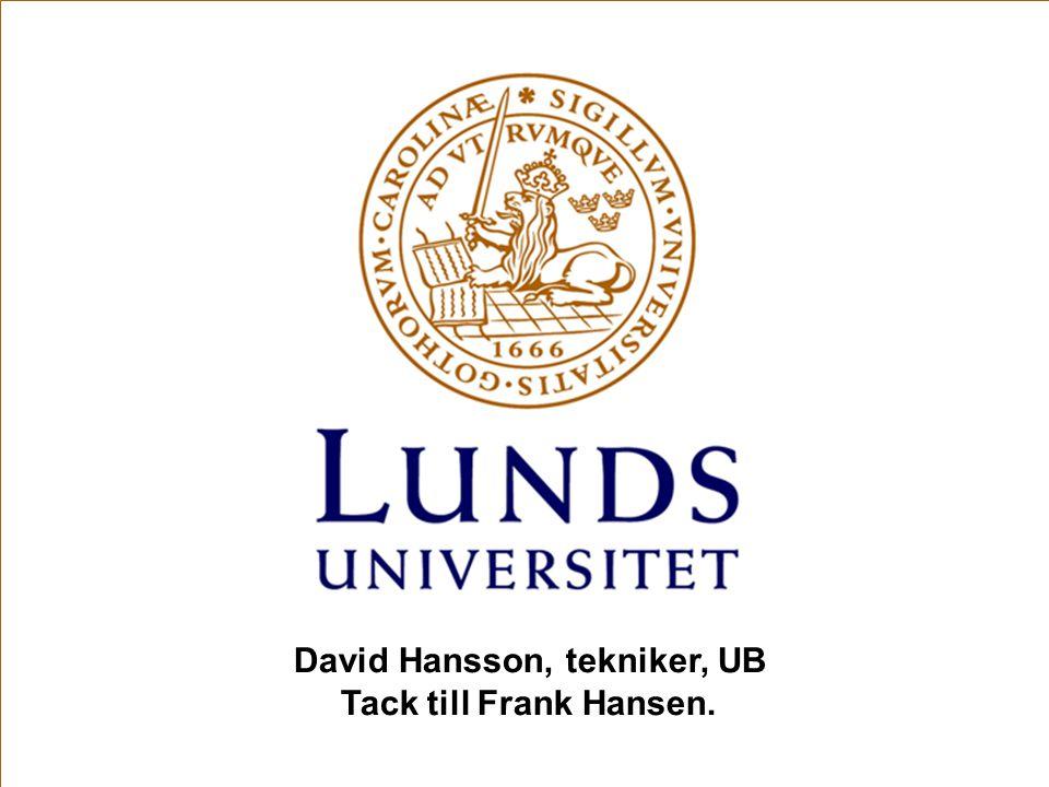 David Hansson, tekniker, UB Tack till Frank Hansen.