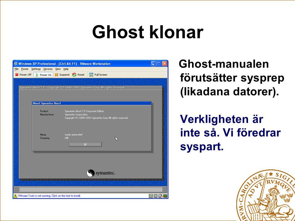 Ghost klonar Ghost-manualen förutsätter sysprep (likadana datorer).