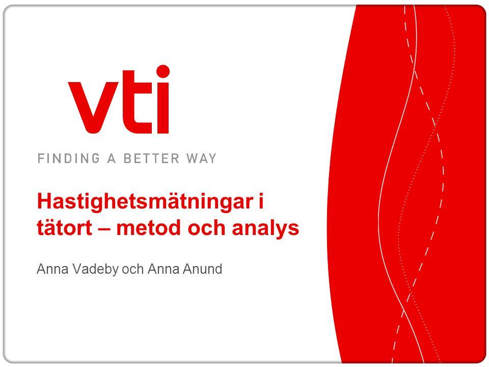 Hastighetsmätningar i tätort – metod och analys Anna Vadeby och Anna Anund
