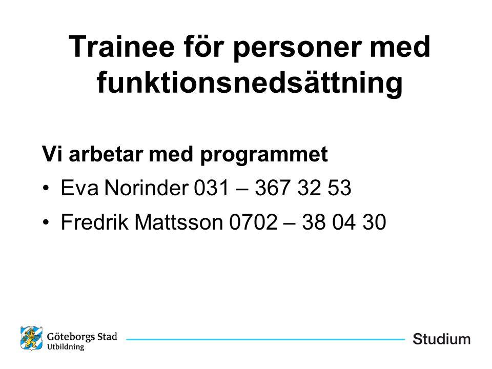 Vi arbetar med programmet Eva Norinder 031 – 367 32 53 Fredrik Mattsson 0702 – 38 04 30