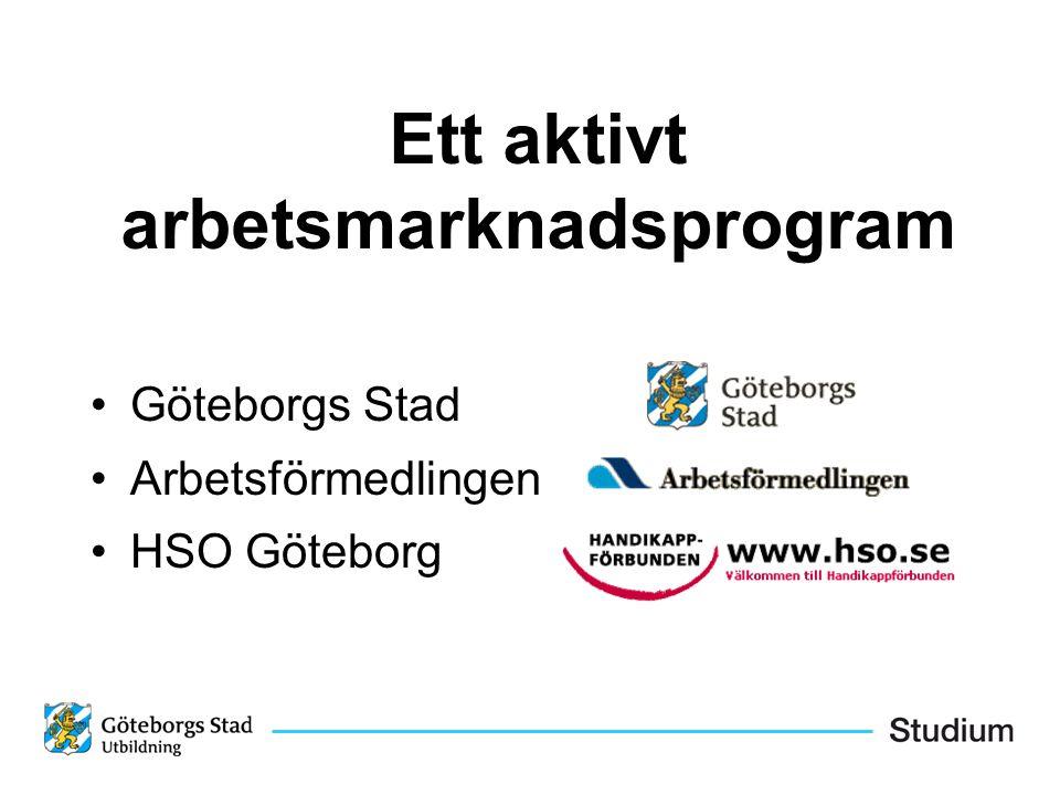 Ett aktivt arbetsmarknadsprogram Göteborgs Stad Arbetsförmedlingen HSO Göteborg