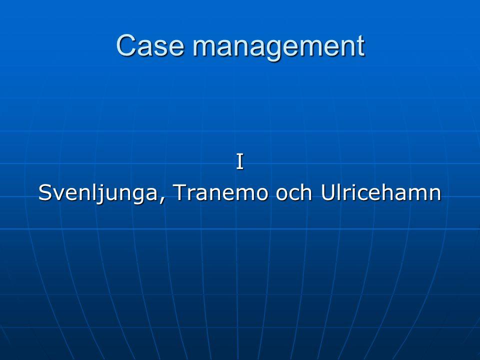 Case management I Svenljunga, Tranemo och Ulricehamn