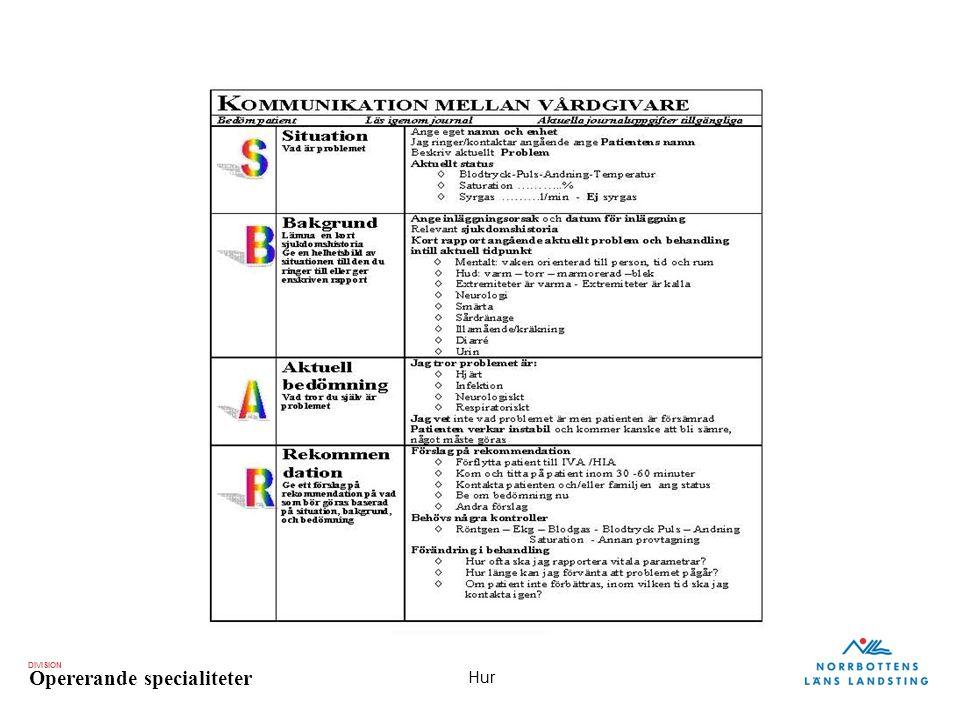 DIVISION Opererande specialiteter Hur