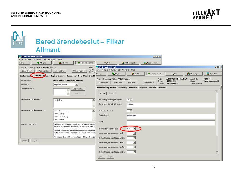 SWEDISH AGENCY FOR ECONOMIC AND REGIONAL GROWTH 7 Hantera ärende-Bered ärendebeslut-Flik Ek.