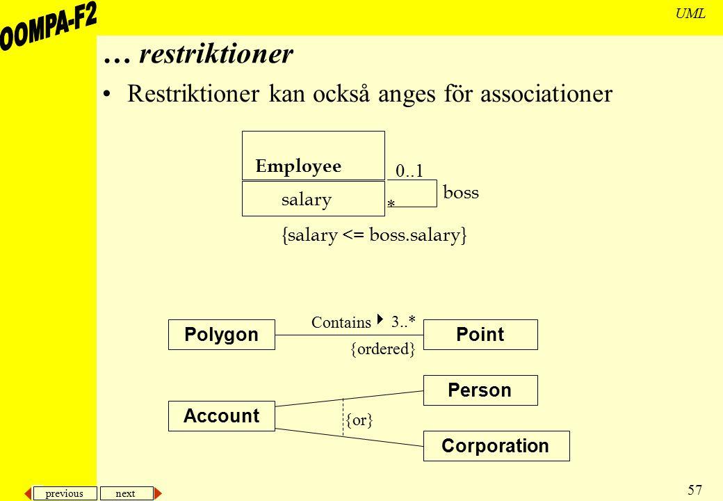 previous next 57 UML … restriktioner PolygonPoint 3..* {ordered} Contains  Account Person {or} Corporation Restriktioner kan också anges för associat