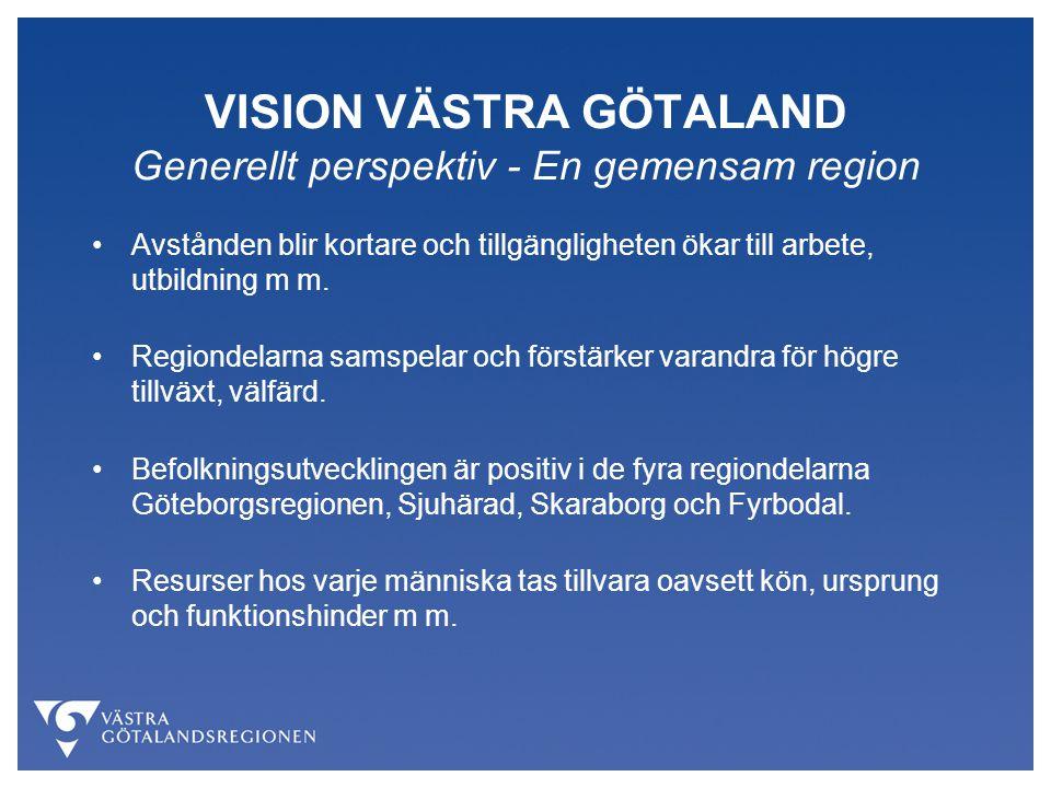 VISION VÄSTRA GÖTALAND Generellt perspektiv - En gemensam region Avstånden blir kortare och tillgängligheten ökar till arbete, utbildning m m. Regiond