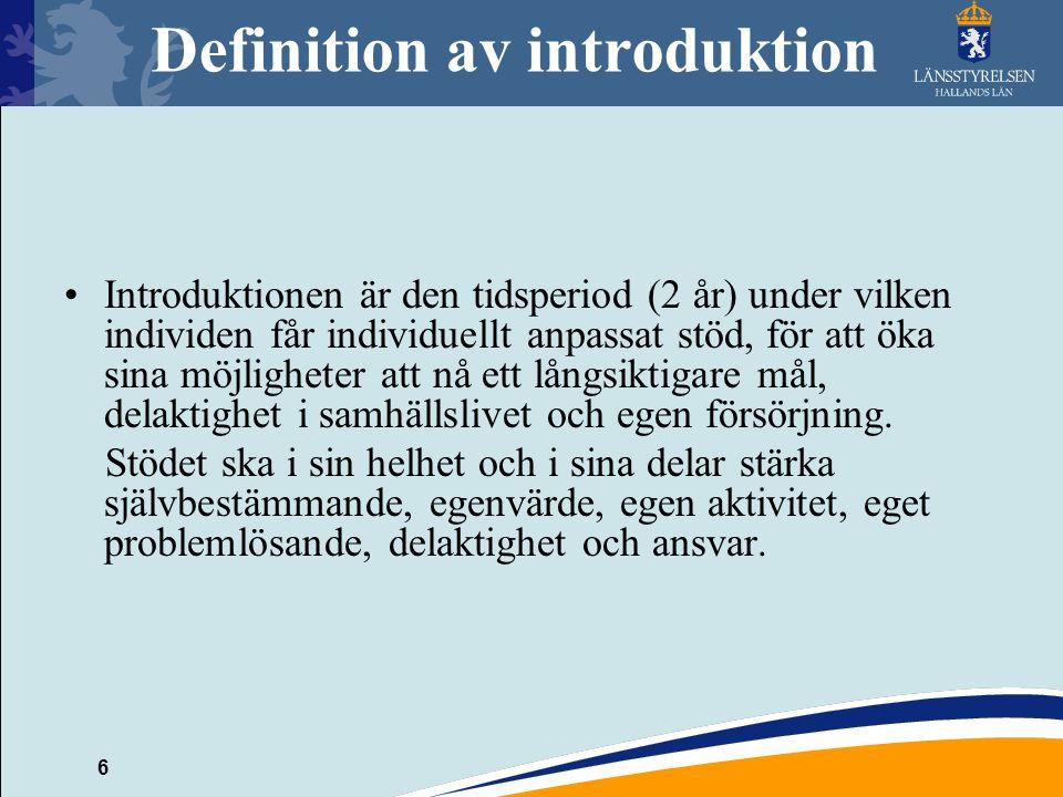 6 Definition av introduktion Introduktionen är den tidsperiod (2 år) under vilken individen får individuellt anpassat stöd, för att öka sina möjligheter att nå ett långsiktigare mål, delaktighet i samhällslivet och egen försörjning.
