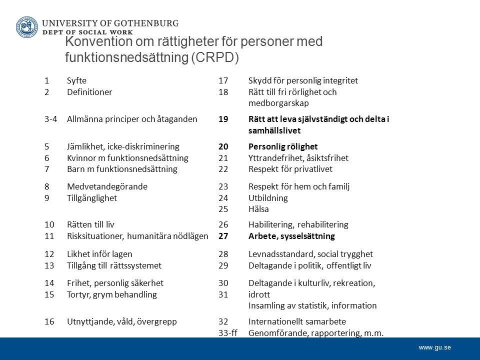 www.gu.se Konvention om rättigheter för personer med funktionsnedsättning (CRPD) 1212 Syfte Definitioner 17 18 Skydd för personlig integritet Rätt til