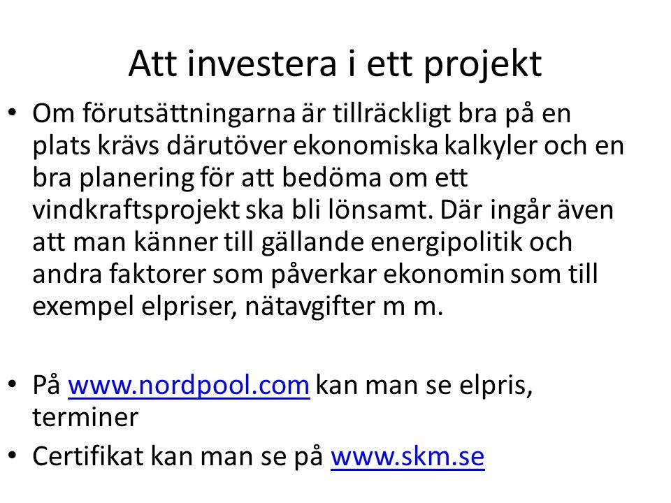 Att investera i ett projekt Om förutsättningarna är tillräckligt bra på en plats krävs därutöver ekonomiska kalkyler och en bra planering för att bedö