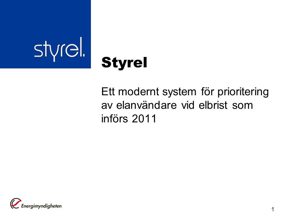 Styrel Ett modernt system för prioritering av elanvändare vid elbrist som införs 2011 1