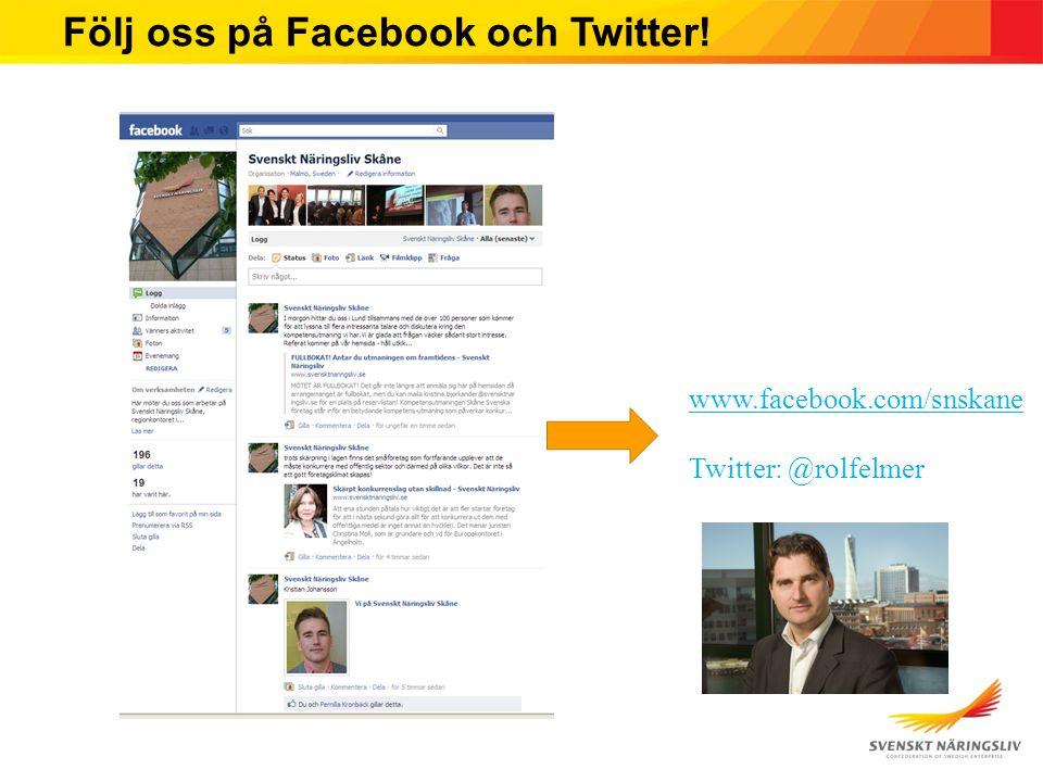Följ oss på Facebook och Twitter! www.facebook.com/snskane Twitter: @rolfelmer
