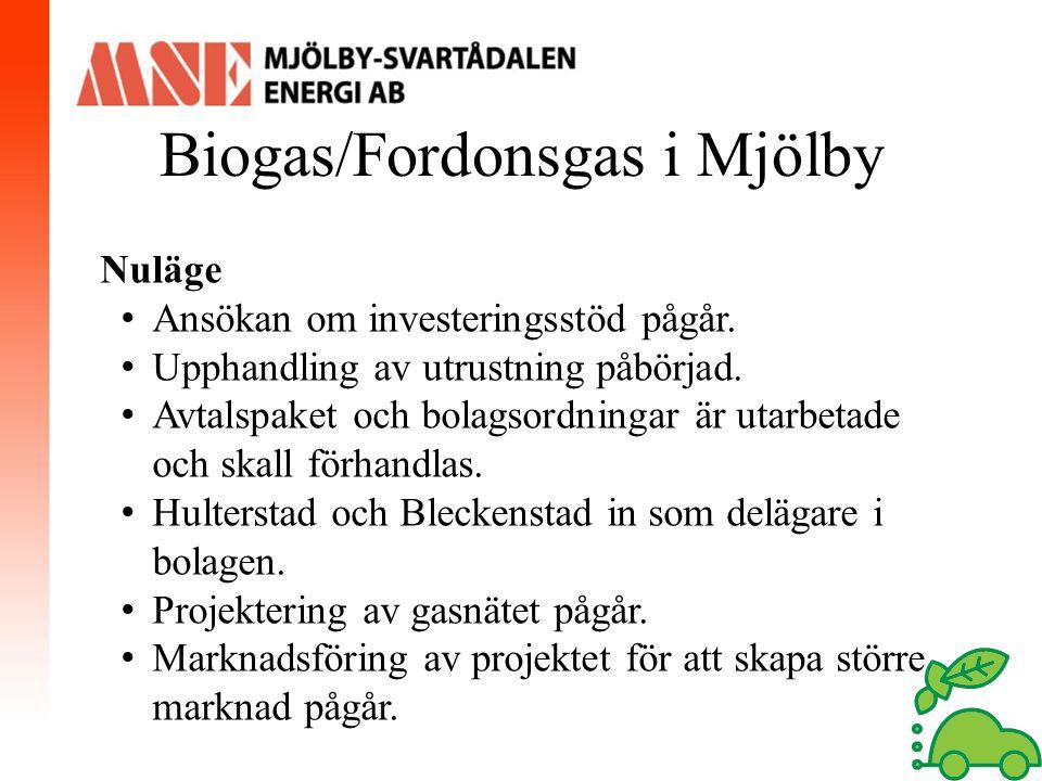 Biogas/Fordonsgas i Mjölby Nuläge Ansökan om investeringsstöd pågår. Upphandling av utrustning påbörjad. Avtalspaket och bolagsordningar är utarbetade