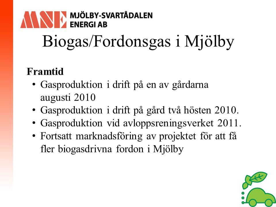 Biogas/Fordonsgas i Mjölby Framtid Gasproduktion i drift på en av gårdarna augusti 2010 Gasproduktion i drift på gård två hösten 2010. Gasproduktion v