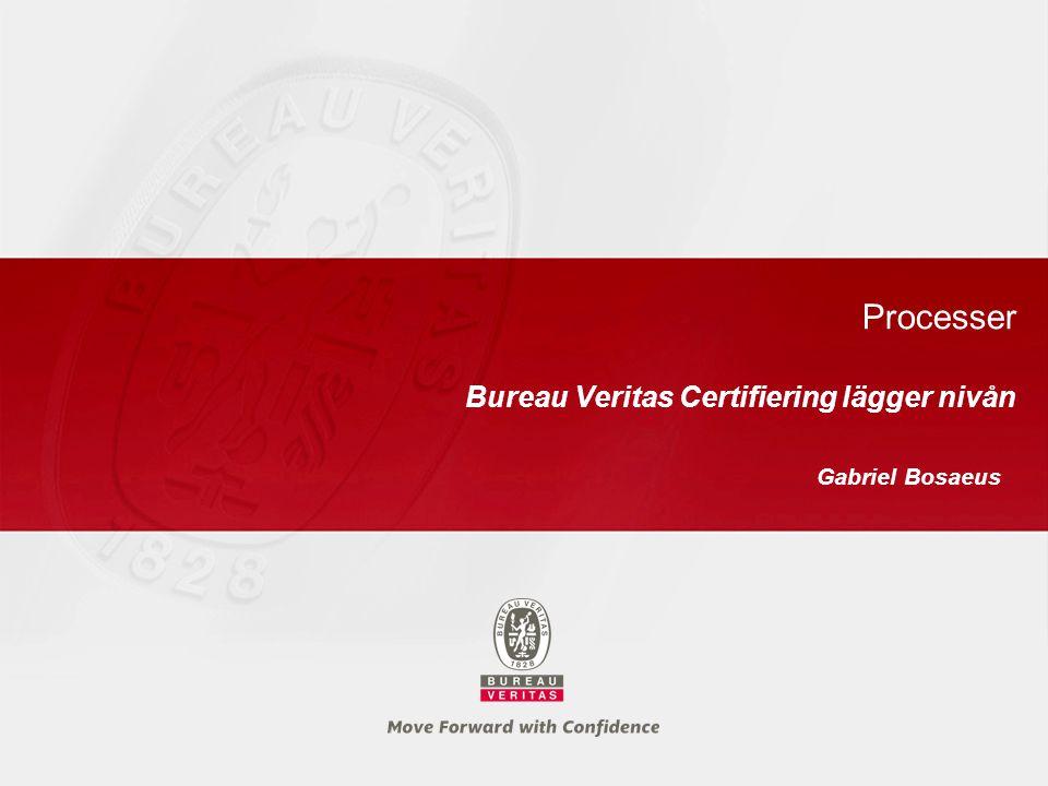 Processer Bureau Veritas Certifiering lägger nivån Gabriel Bosaeus