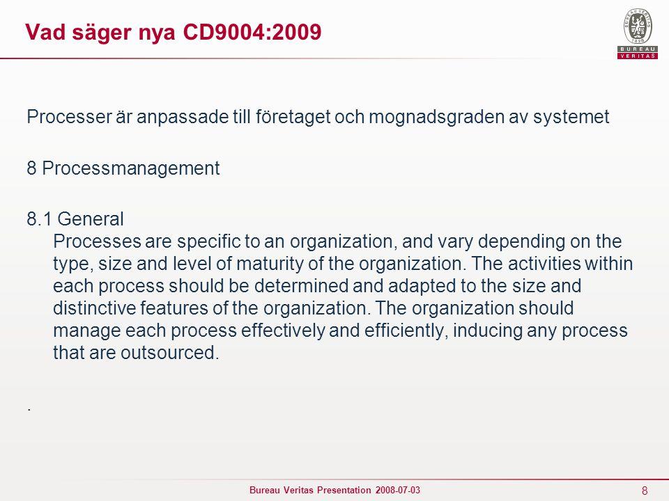 19 Bureau Veritas Presentation 2008-07-03 Processorientering vad är rimligt ► Traditionell flödesschema för en verksamhet med start, stop, ställningstaganden etc.