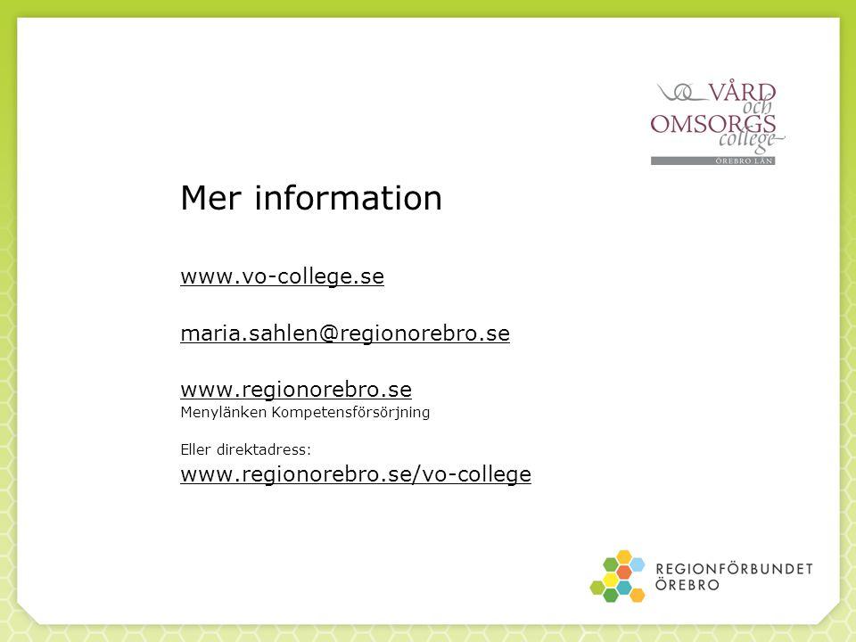 Mer information www.vo-college.se maria.sahlen@regionorebro.se www.regionorebro.se Menylänken Kompetensförsörjning Eller direktadress: www.regionorebr