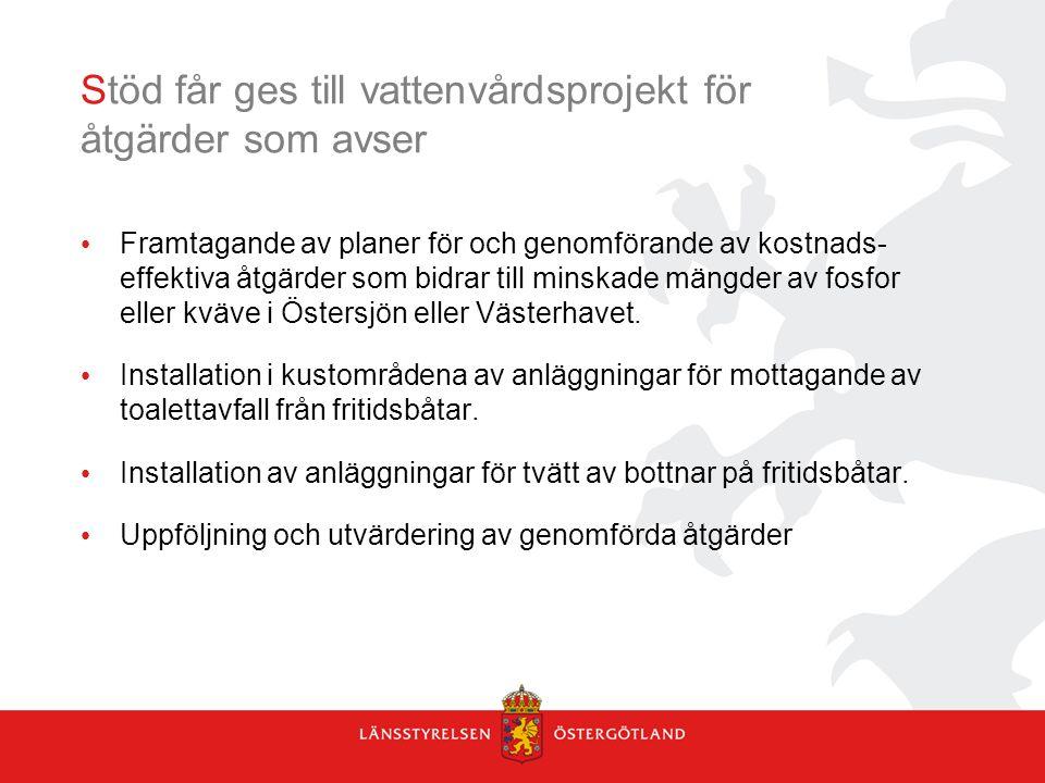 Stöd får ges till vattenvårdsprojekt för åtgärder som avser Framtagande av planer för och genomförande av kostnads- effektiva åtgärder som bidrar till minskade mängder av fosfor eller kväve i Östersjön eller Västerhavet.
