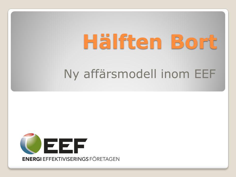 Hälften Bort Ny affärsmodell inom EEF