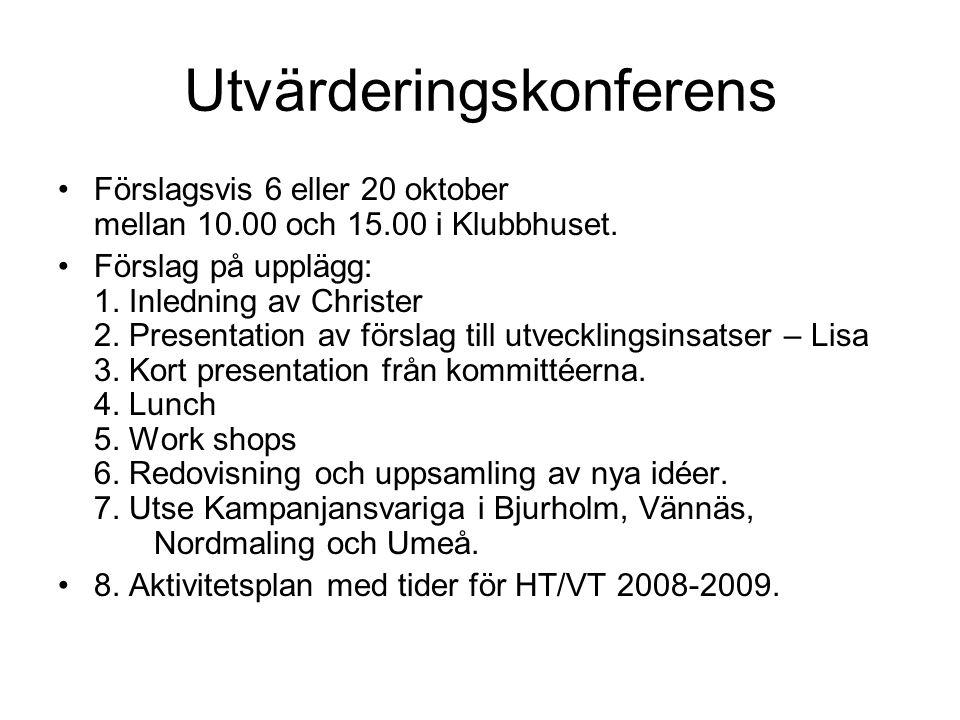 Utvärderingskonferens Förslagsvis 6 eller 20 oktober mellan 10.00 och 15.00 i Klubbhuset.
