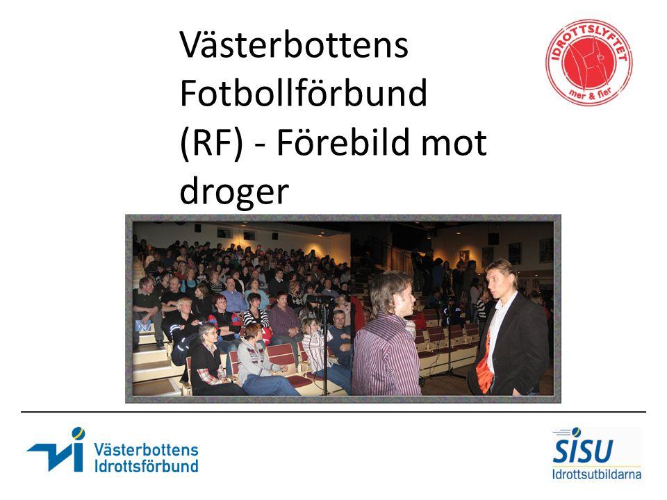 Västerbottens Fotbollförbund (RF) - Förebild mot droger