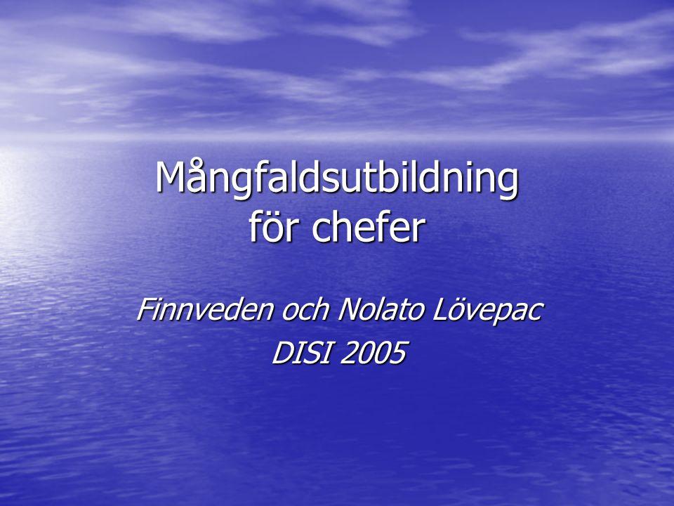 Mångfaldsutbildning för chefer Finnveden och Nolato Lövepac DISI 2005