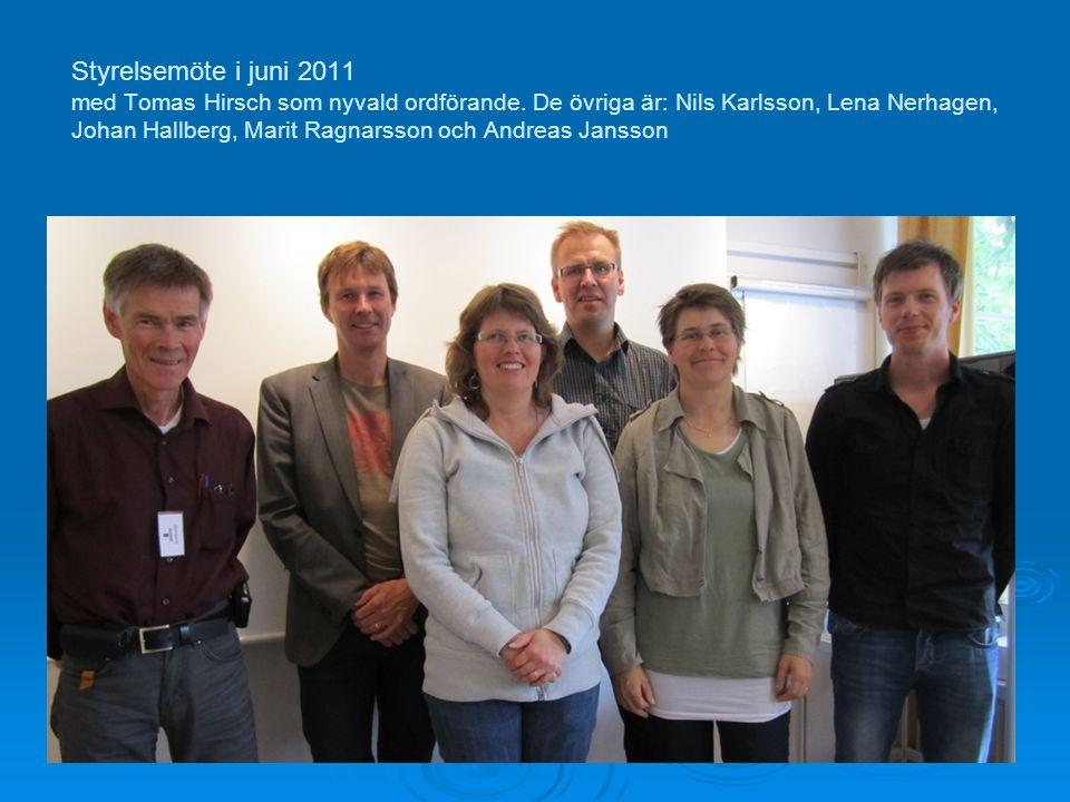 Styrelsemöte i juni 2011 med Tomas Hirsch som nyvald ordförande. De övriga är: Nils Karlsson, Lena Nerhagen, Johan Hallberg, Marit Ragnarsson och Andr