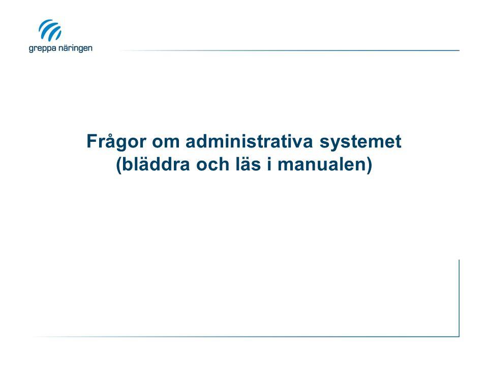 Frågor om administrativa systemet (bläddra och läs i manualen)