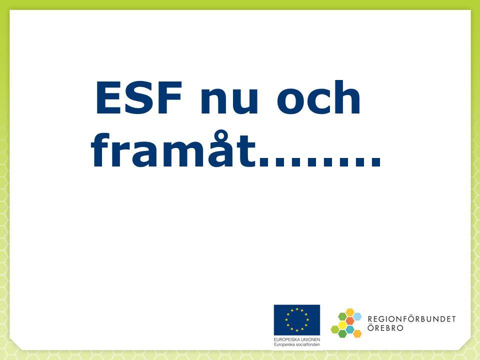 ESF nu och framåt........