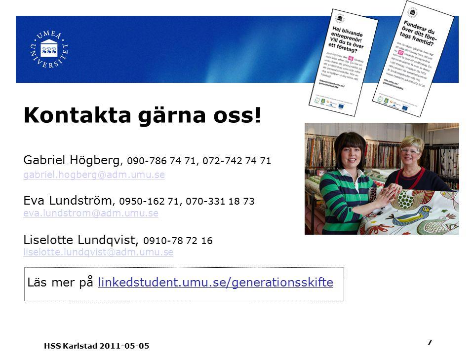 Kontakta gärna oss.
