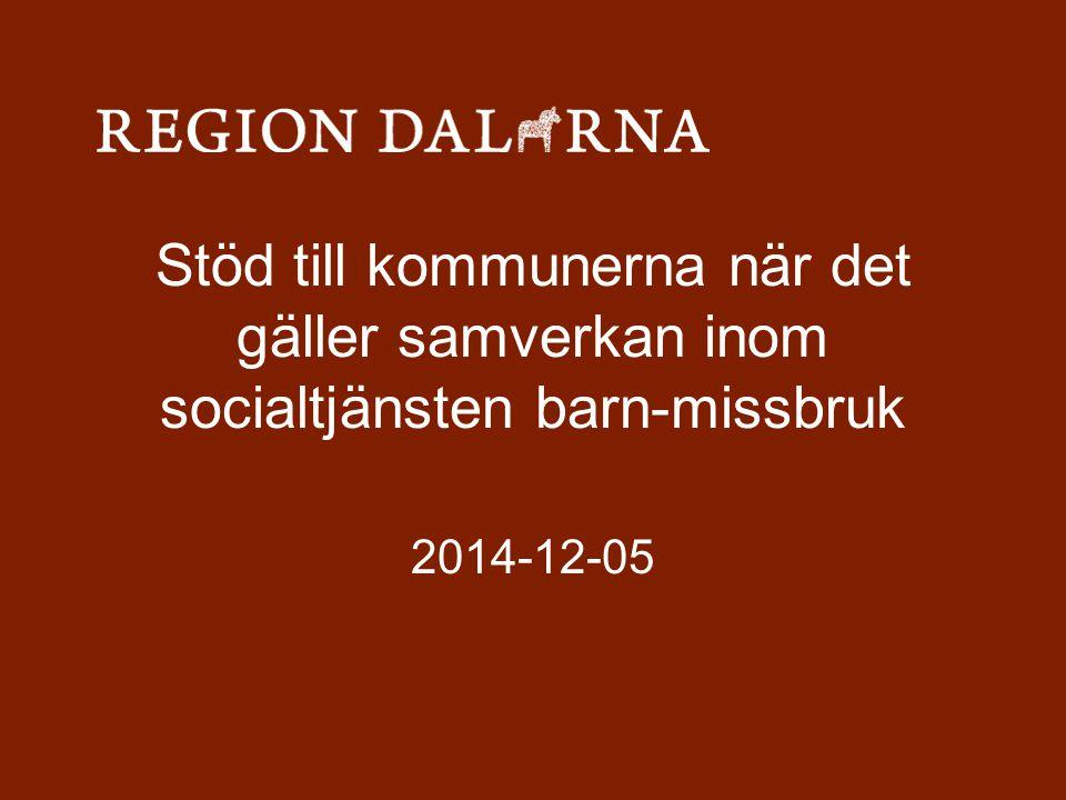 Stöd till kommunerna när det gäller samverkan inom socialtjänsten barn-missbruk 2014-12-05