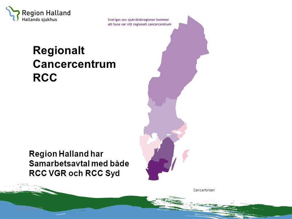 2010-04-22 Cancerfonden Region Halland har Samarbetsavtal med både RCC VGR och RCC Syd Regionalt Cancercentrum RCC