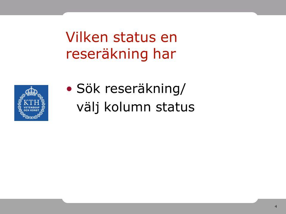 4 Sök reseräkning/ välj kolumn status Vilken status en reseräkning har