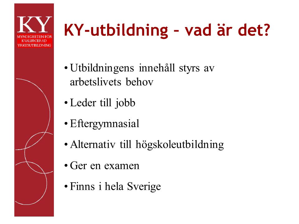 KY PU Hantverksutb.Kompl. utb. Företagsutb. Folkhögskola Övrig eftergymnasial utb.