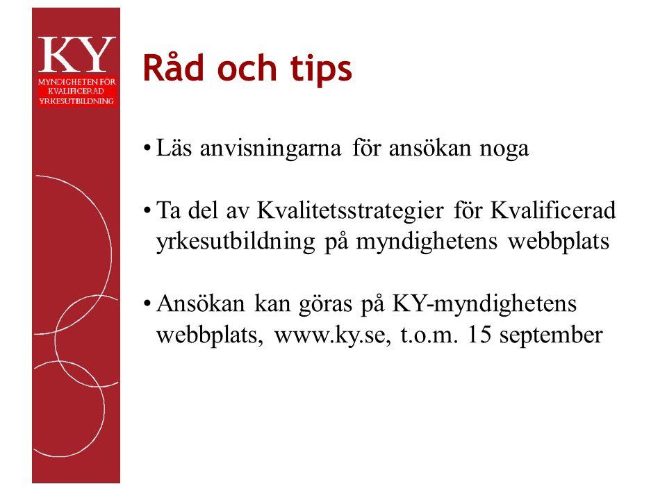 Råd och tips Fakta Läs anvisningarna för ansökan noga Ta del av Kvalitetsstrategier för Kvalificerad yrkesutbildning på myndighetens webbplats Ansökan kan göras på KY-myndighetens webbplats, www.ky.se, t.o.m.