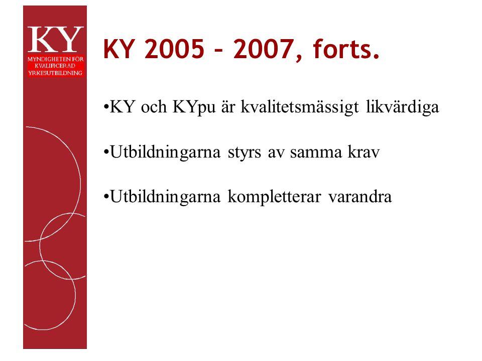 KY KY efter 2007 Fakta Ett gemensamt anslag Planerad utbildningsvolym: cirka 15.000 KY- platser