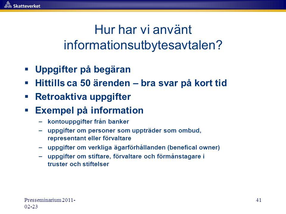 Presseminarium 2011- 02-23 41 Hur har vi använt informationsutbytesavtalen?  Uppgifter på begäran  Hittills ca 50 ärenden – bra svar på kort tid  R