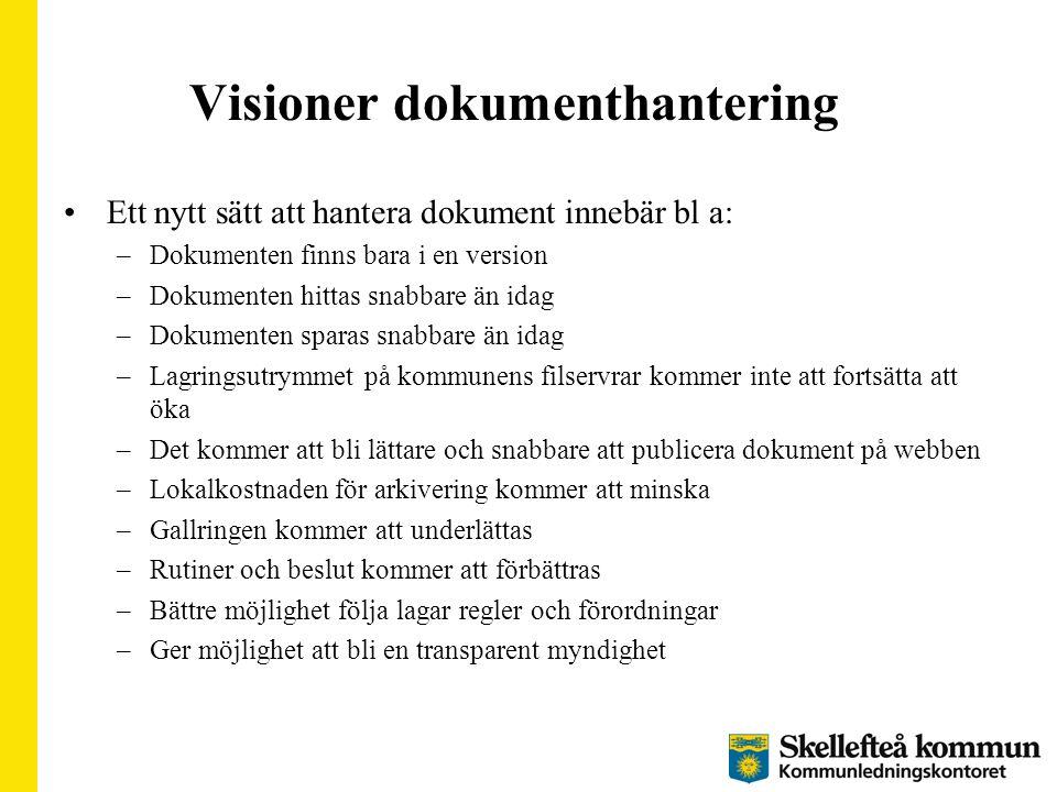 Visioner dokumenthantering Ett nytt sätt att hantera dokument innebär bl a: –Dokumenten finns bara i en version –Dokumenten hittas snabbare än idag –D