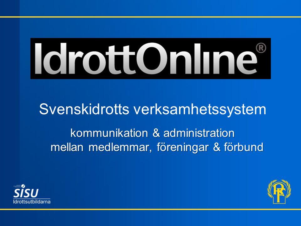 Svenskidrotts verksamhetssystem kommunikation & administration mellan medlemmar, föreningar & förbund