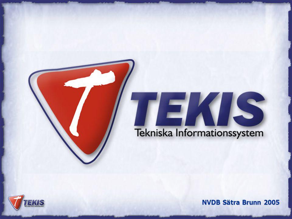 NVDB Sätra Brunn 2005 Nya Tekis produkter l TEKIS-LV Lokal vägdatabas med u Stockolms Stad Trafikkontoret l TEKIS-GATA drift och underhåll av gatunät l TEKIS-LTF Lokala Trafikföreskrifter – med u Malmö u Göteborg u Stockholm