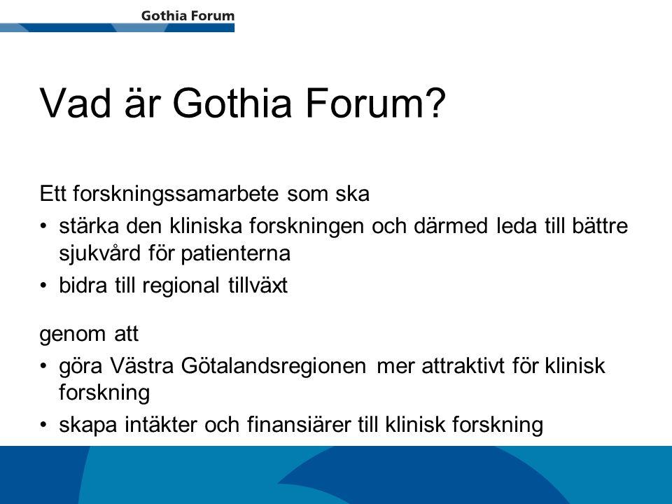 Generell titel Vad är Gothia Forum? Ett forskningssamarbete som ska stärka den kliniska forskningen och därmed leda till bättre sjukvård för patienter