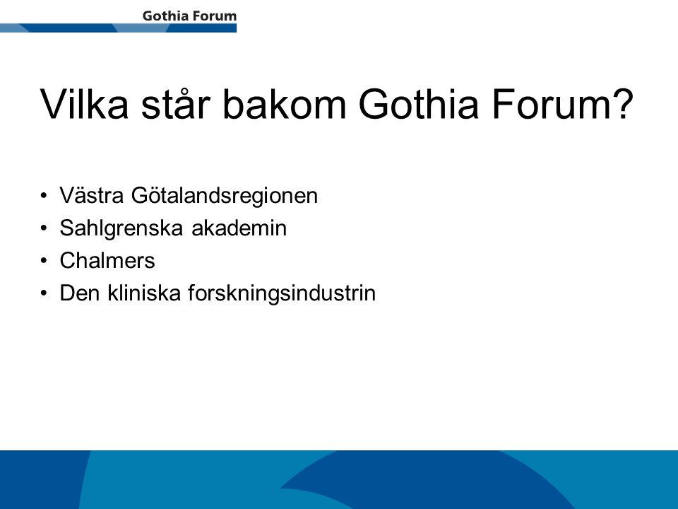 Generell titel Vilka står bakom Gothia Forum? Västra Götalandsregionen Sahlgrenska akademin Chalmers Den kliniska forskningsindustrin
