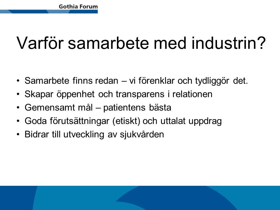 Generell titel Varför samarbete med industrin? Samarbete finns redan – vi förenklar och tydliggör det. Skapar öppenhet och transparens i relationen Ge