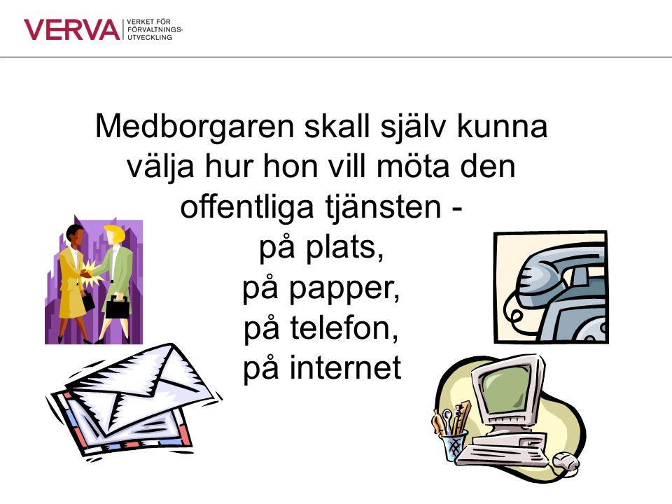 Medborgaren skall själv kunna välja hur hon vill möta den offentliga tjänsten - på plats, på papper, på telefon, på internet