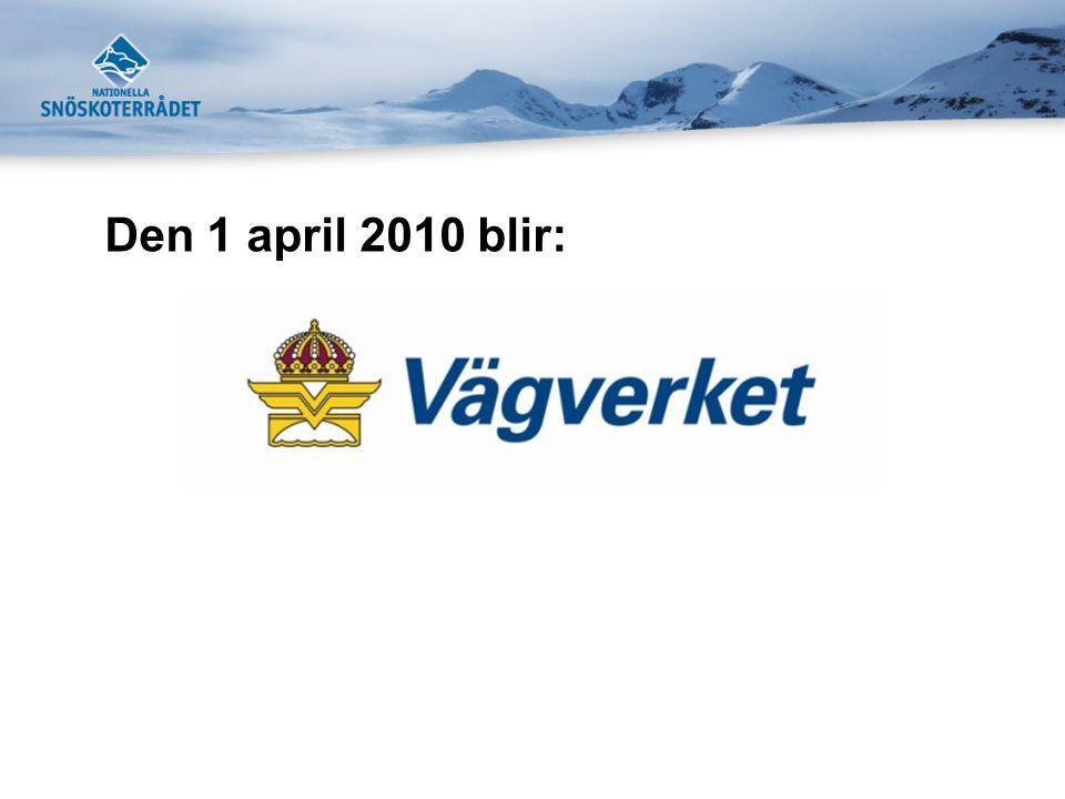 Den 1 april 2010 blir: