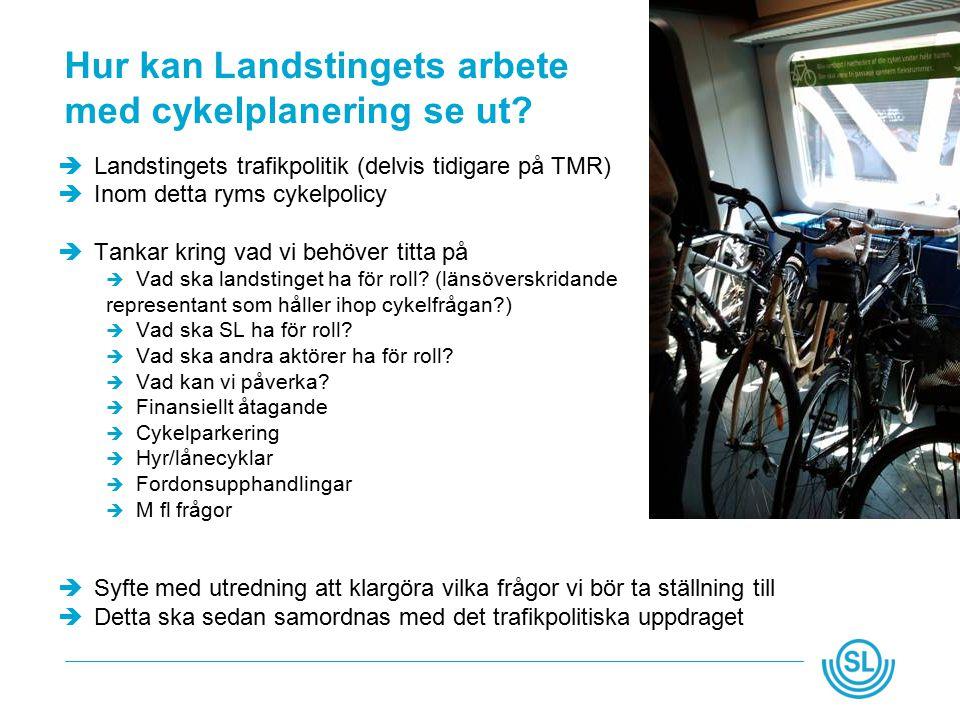 Hur kan Landstingets arbete med cykelplanering se ut.