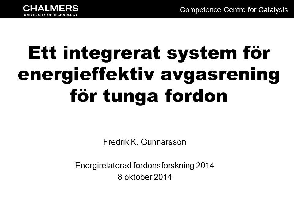 Ett integrerat system för energieffektiv avgasrening för tunga fordon Fredrik K.