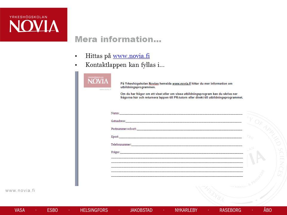 Mera information... Hittas på www.novia.fiwww.novia.fi Kontaktlappen kan fyllas i...