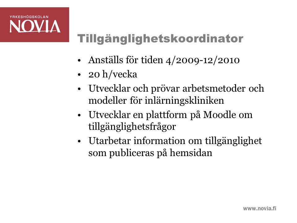 www.novia.fi Tillgänglighetskoordinator Anställs för tiden 4/2009-12/2010 20 h/vecka Utvecklar och prövar arbetsmetoder och modeller för inlärningskli