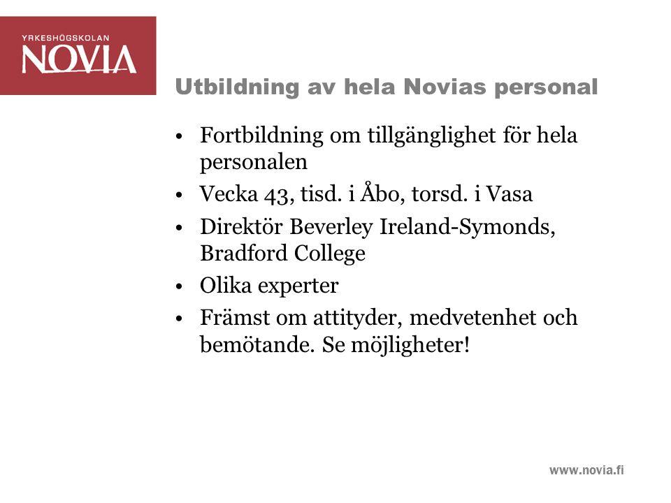 www.novia.fi Utbildning av hela Novias personal Fortbildning om tillgänglighet för hela personalen Vecka 43, tisd. i Åbo, torsd. i Vasa Direktör Bever