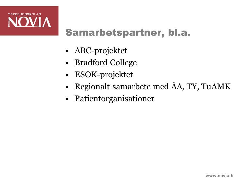 www.novia.fi Samarbetspartner, bl.a. ABC-projektet Bradford College ESOK-projektet Regionalt samarbete med ÅA, TY, TuAMK Patientorganisationer
